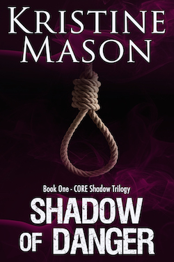 Shadow of Danger (CORE Shadow Trilogy) by Kristine Mason