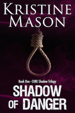 Shadow of Danger (CORE Shadow Trilogy) by Kristine Mason