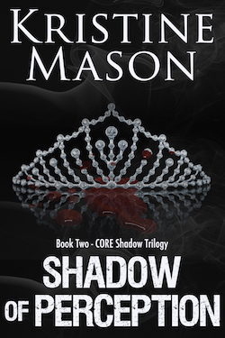 Shadow of Perception (CORE Shadow Trilogy) by Kristine Mason