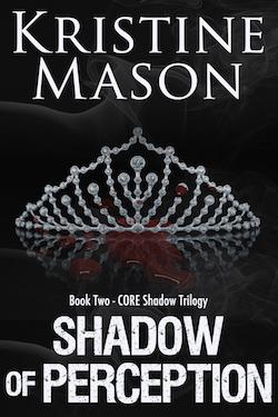 Shadow of Perception (CORE Shadow Trilogy) by Kristine Mason