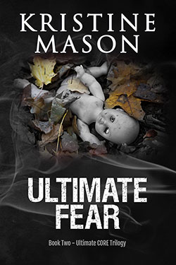 Ultimate Fear (Ultimate CORE Trilogy) by Kristine Mason