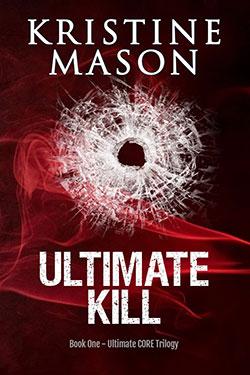 Ultimate Kill (Ultimate CORE Trilogy) by Kristine Mason