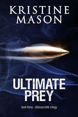 Ultimate Prey (Ultimate CORE Trilogy) by Kristine Mason