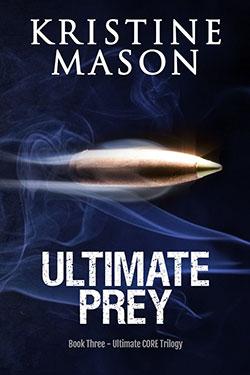 Ultimate Prey (Ultimate CORE Trilogy) by Kristine Mason