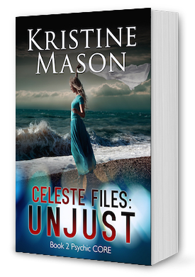 Celeste Files: Unjust by Kristine Mason