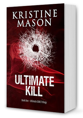 Ultimate Kill (Ultimate CORE Trilogy) by Kristine Mason