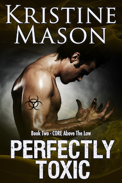 Perfectly Toxic (CORE Above the Law) by Kristine Mason