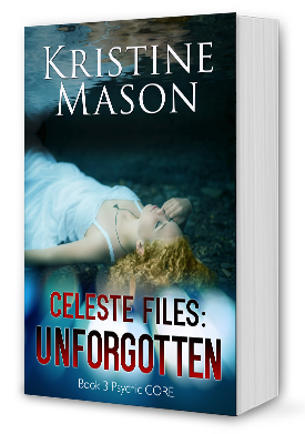 Celeste Files: Unforgotten by Kristine Mason